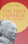 The First Emperor of China, by Frances Wood